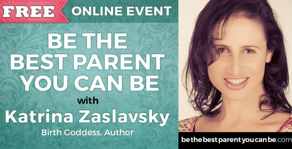 "Katrina Zaslavsky interview on ""Be The Best Parent You Can Be"" Worldwide Summit"